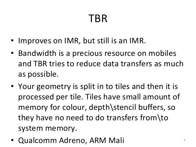 TBR • Improves on IMR, but still is an IMR. • Bandwidth is a precious resource on mobiles and TBR tries to reduce data tra...