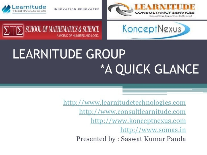 LEARNITUDE GROUP             *A QUICK GLANCE       http://www.learnitudetechnologies.com            http://www.consultlear...