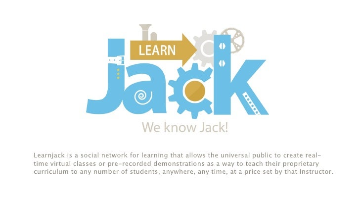 Learnjack is a social network for learning that allows the universal public to create real-time virtual classes or pre-rec...
