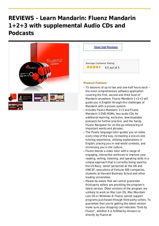 REVIEWS - Learn Mandarin: Fluenz Mandarin1+2+3 with supplemental Audio CDs andPodcastsViewUserReviewsAverage Customer Rati...