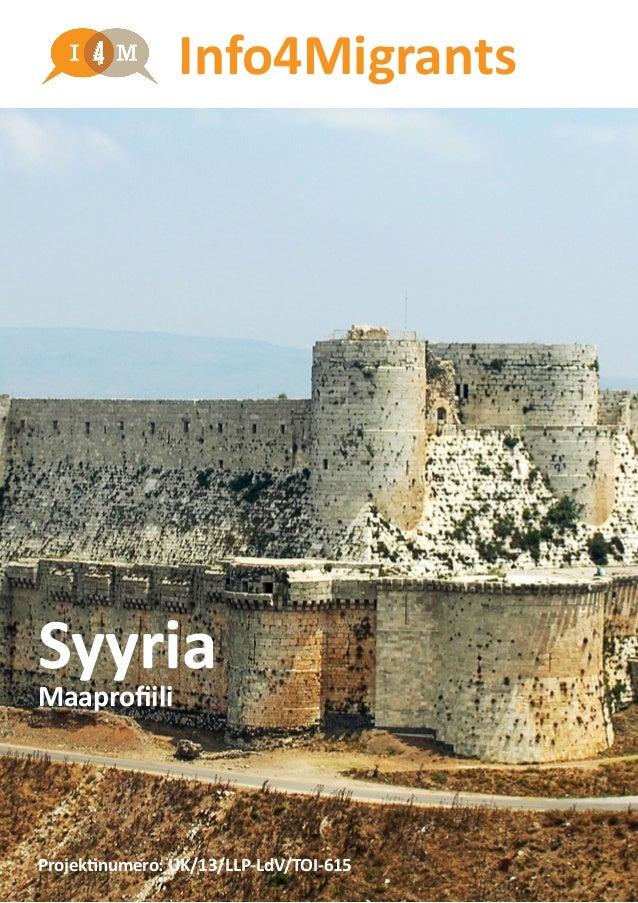 Syyria Maaprofiili Info4Migrants Projektinumero: UK/13/LLP-LdV/TOI-615
