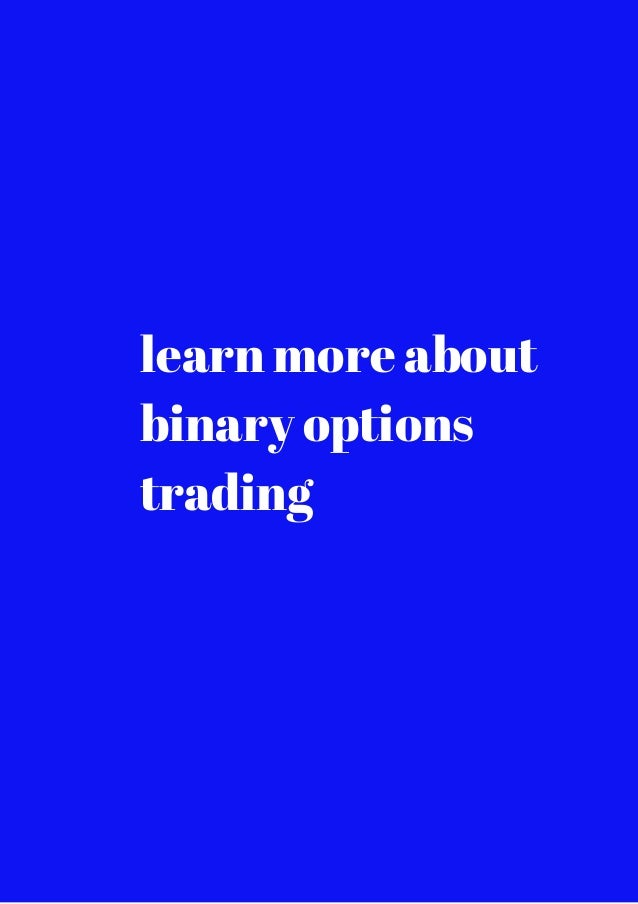 Learn more about binary options trading