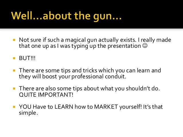   Not sure if such a magical gun actually exists. I really made that one up as I was typing up the presentation     BUT...