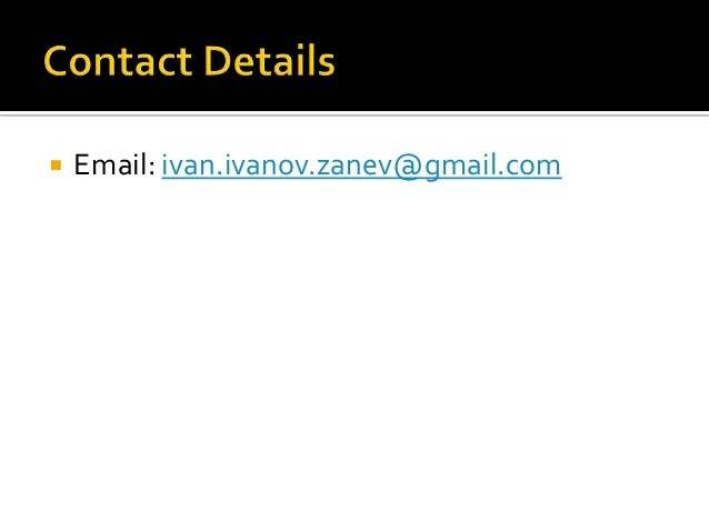   Email: ivan.ivanov.zanev@gmail.com