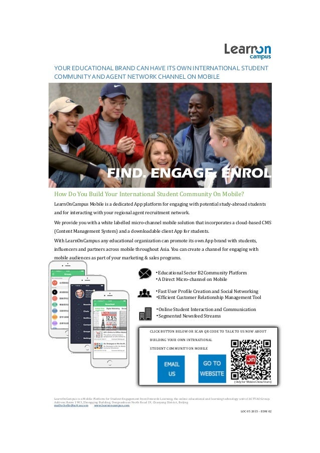 YOUR EDUCATIONAL BRAND CAN HAVE ITS OWN INTERNATIONAL STUDENT COMMUNITY AND AGENT NETWORK CHANNEL ON MOBILE FIND. ENGAGE. ...