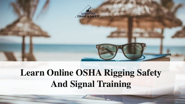 Learn Online OSHA Rigging Safety And Signal Training