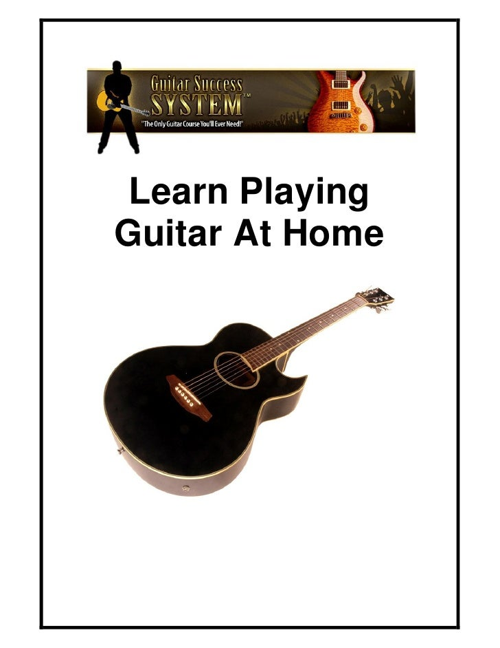 Learn Playing Guitar At Home