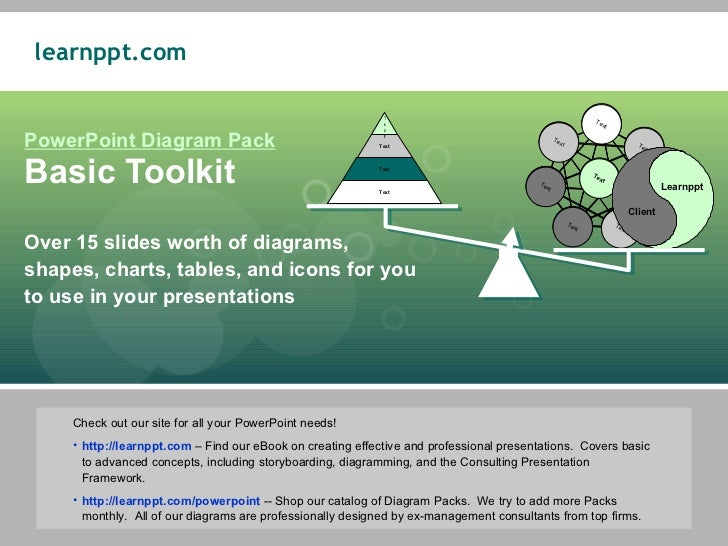 PowerPoint Diagram Pack Basic Toolkit Over 15 slides worth of diagrams, shapes, charts, tables, and icons for you to use i...