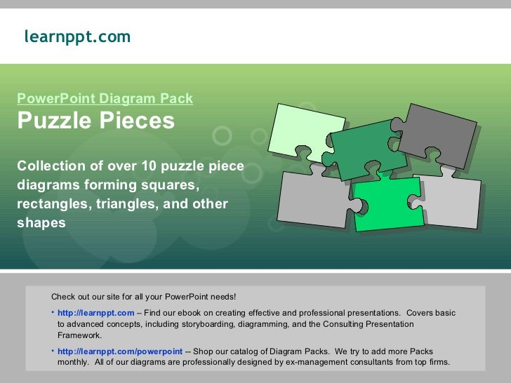 PowerPoint Diagram Pack Puzzle Pieces Collection of over 10 puzzle piece diagrams forming squares, rectangles, triangles, ...