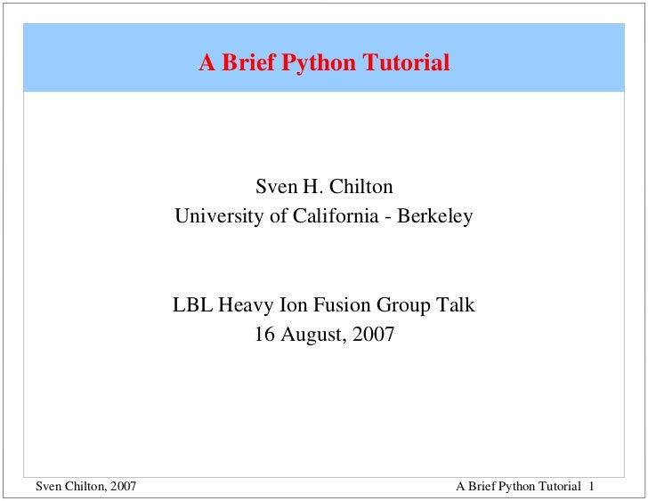 ABriefPythonTutorial                              SvenH.Chilton                     UniversityofCaliforniaBerkel...