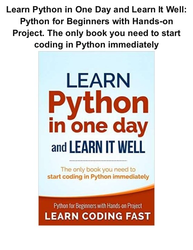 Learn Python In One Day And Learn It Well Python For Beginners With H