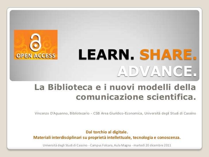 LEARN. SHARE.                                 ADVANCE.La Biblioteca e i nuovi modelli della          comunicazione scienti...