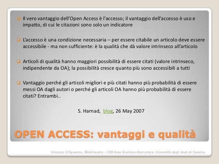   Il vero vantaggio dell'Open Access è l'accesso; il vantaggio dell'accesso è uso e    impatto, di cui le citazioni sono...