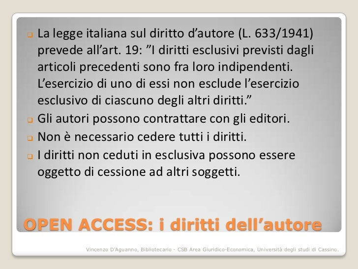 """ La legge italiana sul diritto d'autore (L. 633/1941)  prevede all'art. 19: """"I diritti esclusivi previsti dagli  articoli..."""