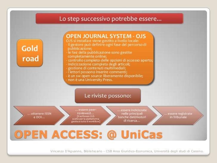 Gold roadOPEN ACCESS: @ UniCas        Vincenzo DAguanno, Bibliotecario - CSB Area Giuridico-Economica, Università degli st...