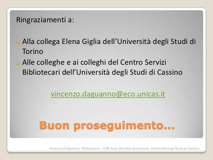 Ringraziamenti a: Alla collega Elena Giglia dell'Università degli Studi di  Torino Alle colleghe e ai colleghi del Centr...