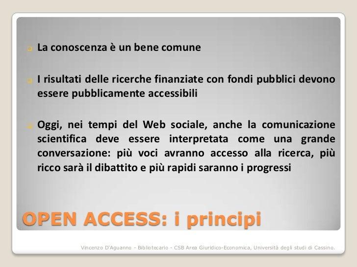    La conoscenza è un bene comune   I risultati delle ricerche finanziate con fondi pubblici devono    essere pubblicame...