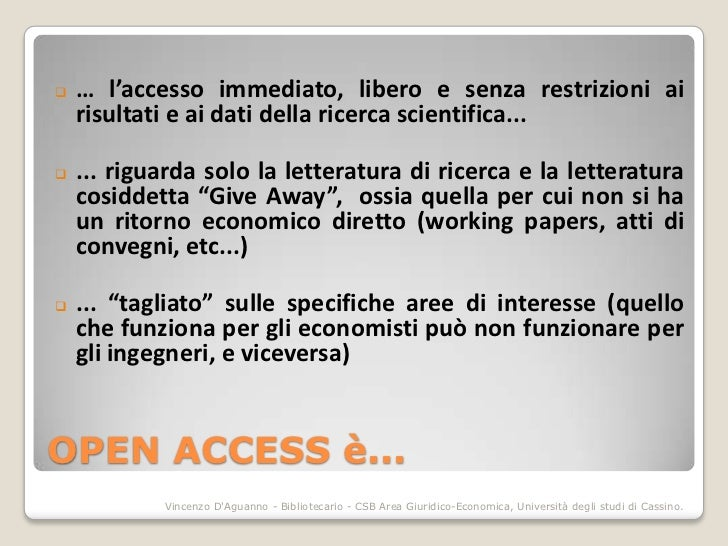    … l'accesso immediato, libero e senza restrizioni ai    risultati e ai dati della ricerca scientifica...   ... riguar...
