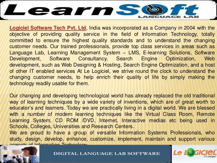 Logiciel Software Tech Pvt. Ltd, India was incorporated as a Company in 2004 with the objective of providing quality servi...