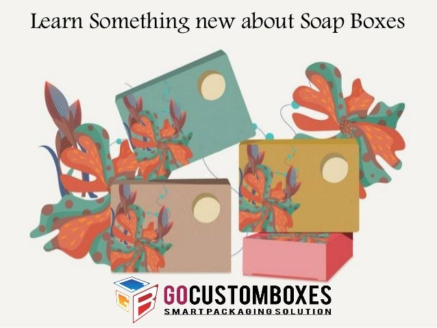 Learn Something new about Soap Boxes