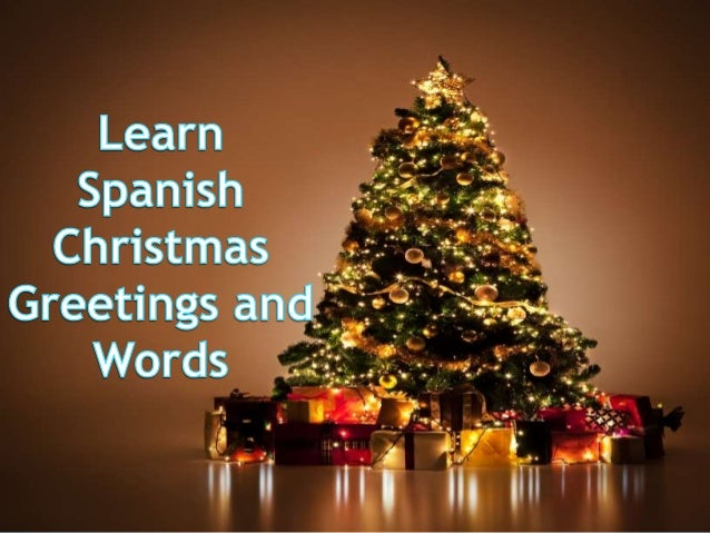 Learn spanish christmas greetings and words learn spanish christmas greetings and words here we are suggesting some of the key techniques which can help you to learn m4hsunfo