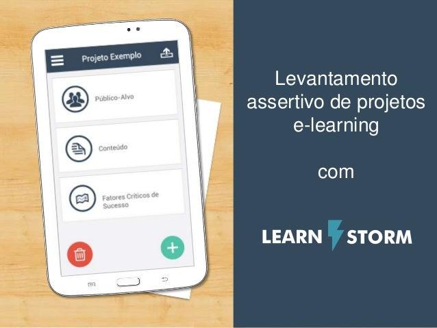 Levantamento assertivo de projetos e-learning com