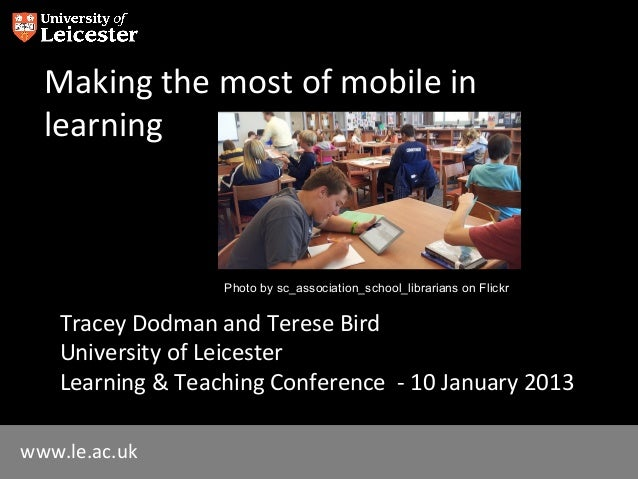 Making the most of mobile in  learning                   Photo by sc_association_school_librarians on Flickr    Tracey Dod...