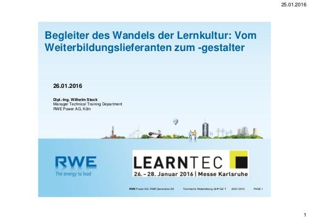 25.01.2016 1 RWE Power AG / RWE Generation SE Technische Weiterbildung GHP-GZ-T PAGE 1 26.01.2016 Dipl.-Ing. Wilhelm Stock...