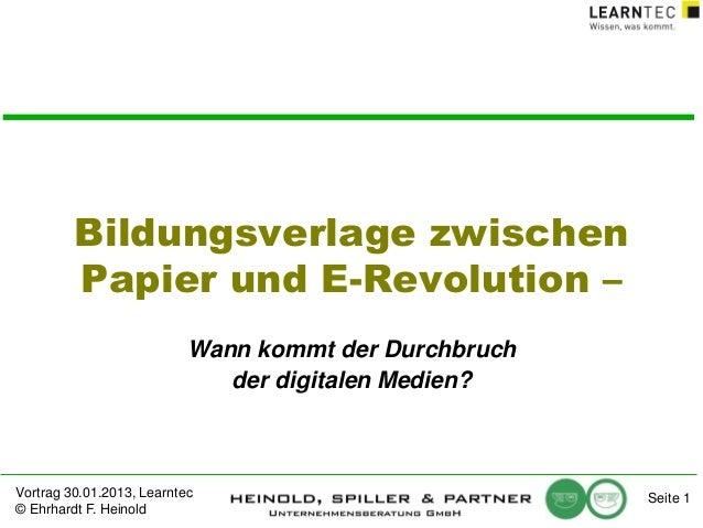 Bildungsverlage zwischen Papier und E-Revolution – Wann kommt der Durchbruch der digitalen Medien?  Vortrag 30.01.2013, Le...