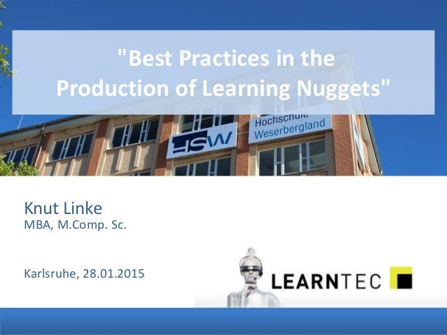 "Knut Linke MBA, M.Comp. Sc. Karlsruhe, 28.01.2015 ""Best Practices in the Production of Learning Nuggets"""