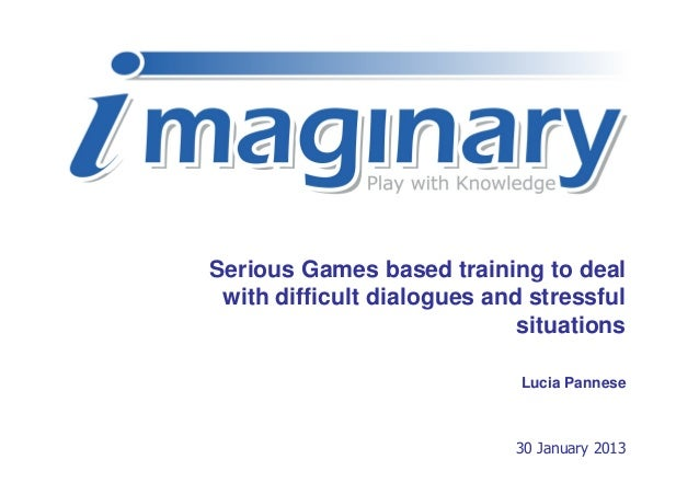 Serious Games based training to deal with difficult dialogues and stressful                             situations        ...