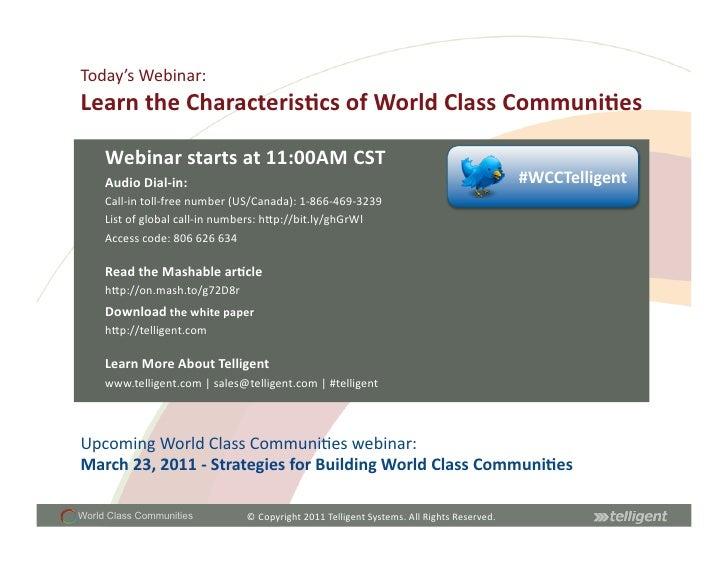 Today's Webinar: Learn the Characteris;cs of World Class Communi;es      Webinar starts at 11:00AM...