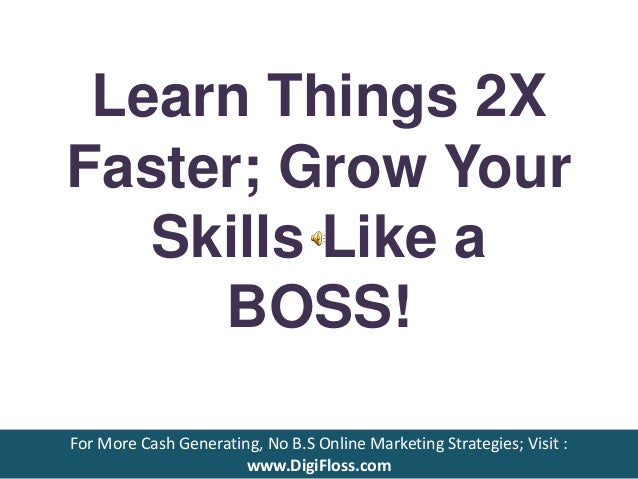 Learn Things 2 X Faster Grow Your Skills Like A Boss