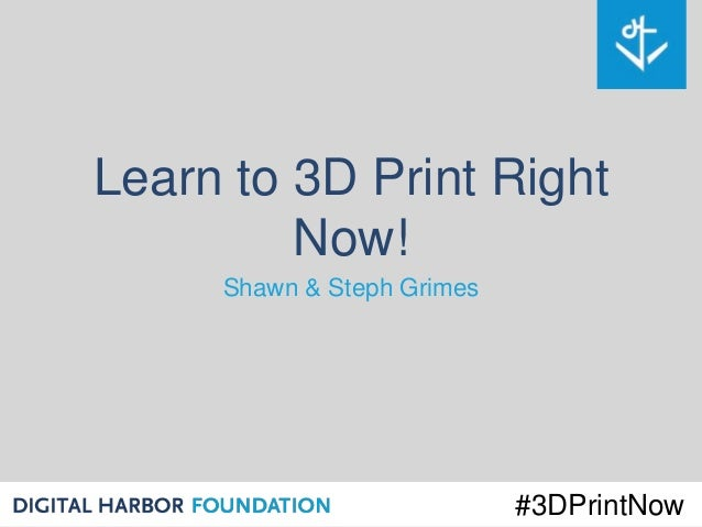 Learn To 3d Print Right Now