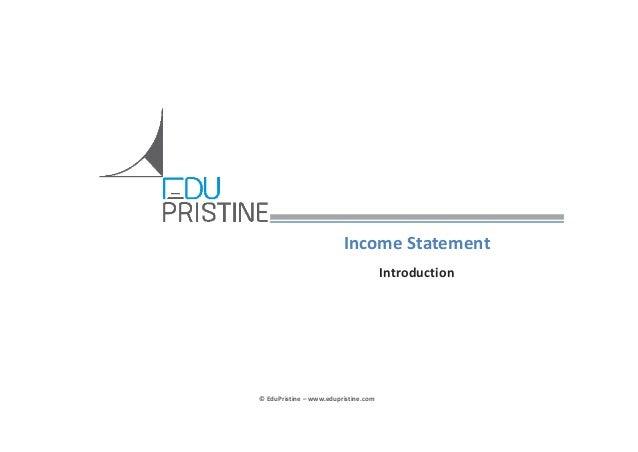 IncomeStatement Introduction  ©EduPristine– www.edupristine.com