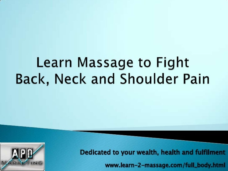 Dedicated to your wealth, health and fulfilment         www.learn-2-massage.com/full_body.html