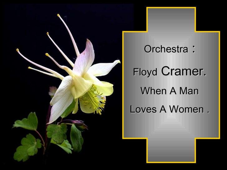 Orchestra  : Floyd  Cramer. When A Man Loves A Women .