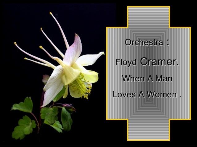 OrchestraOrchestra :: FloydFloyd Cramer.Cramer. When A ManWhen A Man Loves A Women .Loves A Women .