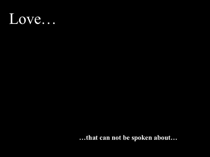 Love… … that can not be spoken about…