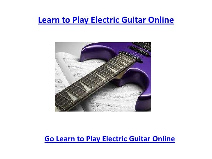 learn to play electric guitar online. Black Bedroom Furniture Sets. Home Design Ideas