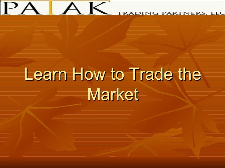 Learn How to Trade the Market