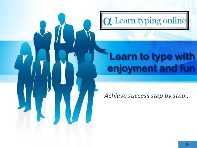 Learn to type with enjoyment and fun Achieve success step by step…