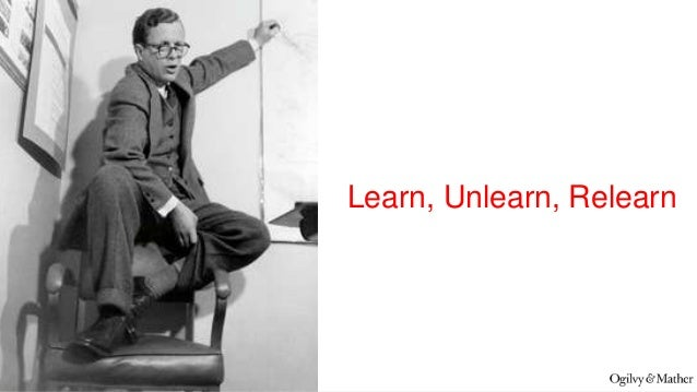 Learn, Unlearn, and Relearn - Fast Company