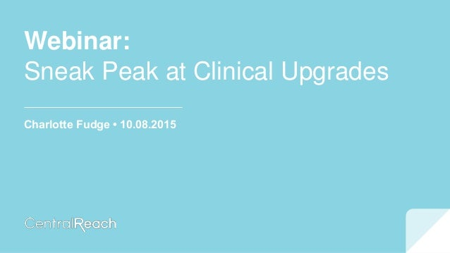 Webinar: Sneak Peak at Clinical Upgrades Charlotte Fudge • 10.08.2015