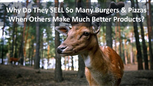 Why Do They SELL So Many Burgers & Pizzas When Others Make Much Better Products?