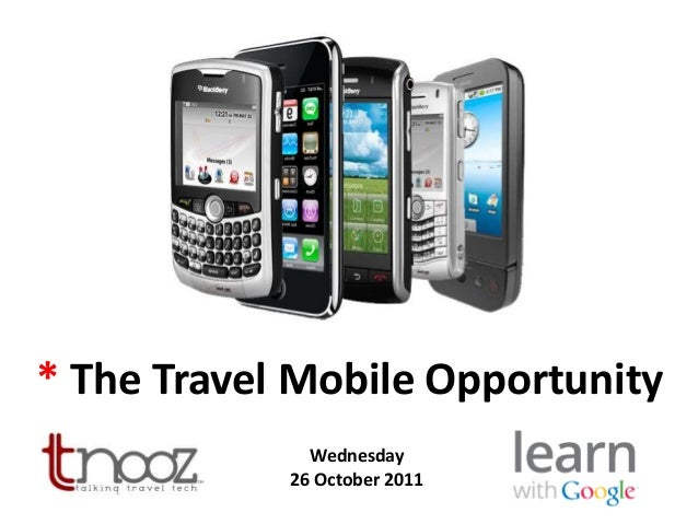 * The Travel Mobile Opportunity Wednesday 26 October 2011