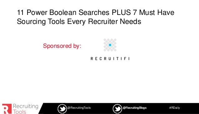 #RDaily@RecruitingTools @RecruitingBlogs@RecruitingBlogs 11 Power Boolean Searches PLUS 7 Must Have Sourcing Tools Every R...