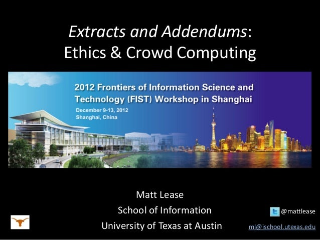 Extracts and Addendums: Ethics & Crowd Computing Matt Lease School of Information @mattlease University of Texas at Austin...