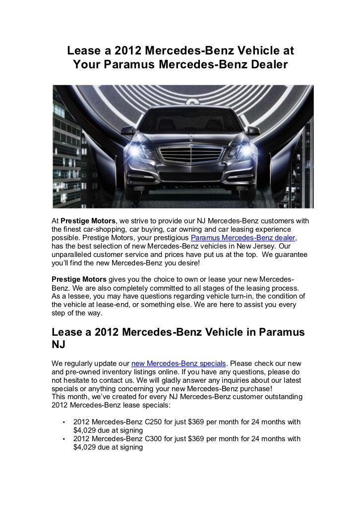Lease a 2012 Mercedes-Benz Vehicle at        Your Paramus Mercedes-Benz DealerAt Prestige Motors, we strive to provide our...