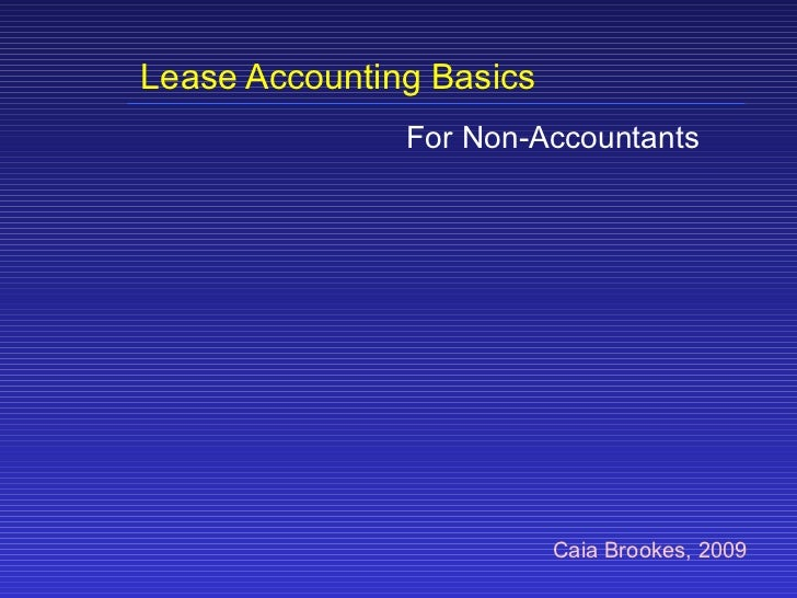 Lease Accounting Basics For Non-Accountants Caia Brookes, 2009